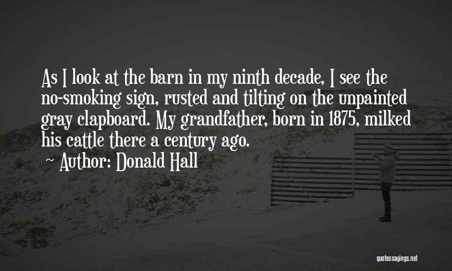 Clapboard Quotes By Donald Hall