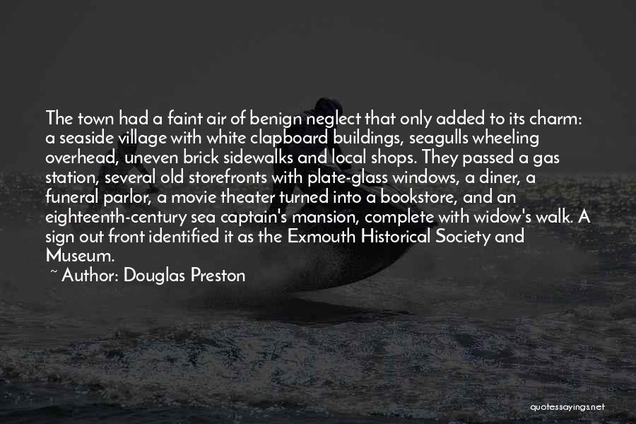 Clapboard Quotes By Douglas Preston