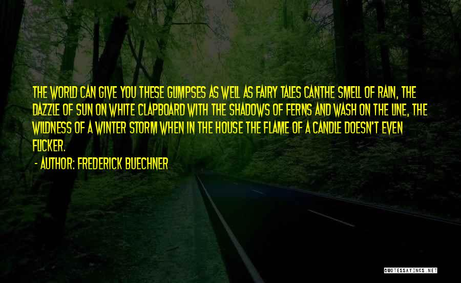 Clapboard Quotes By Frederick Buechner