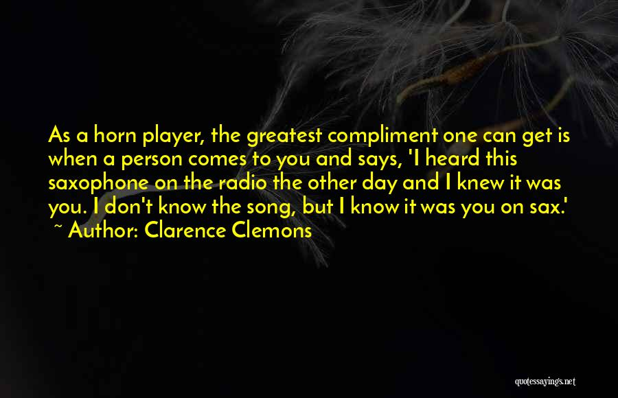 Clarence Clemons Quotes 2050062