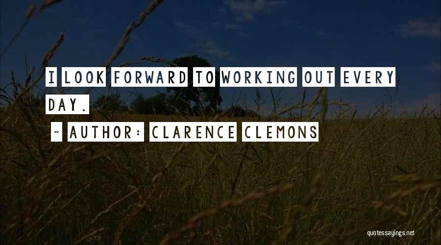 Clarence Clemons Quotes 75841