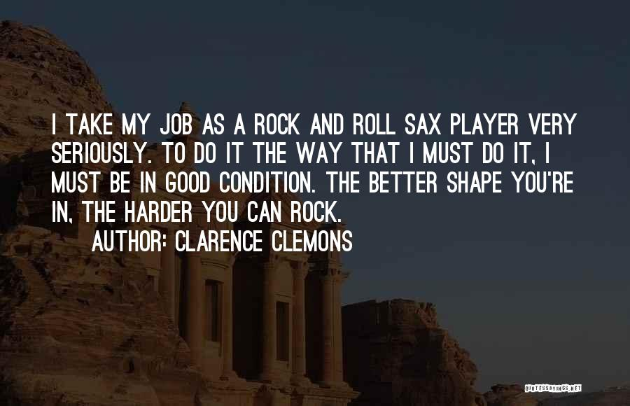 Clarence Clemons Quotes 830919