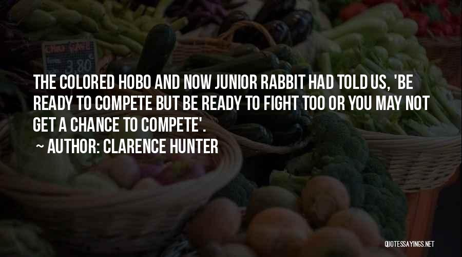 Clarence Hunter Quotes 576656