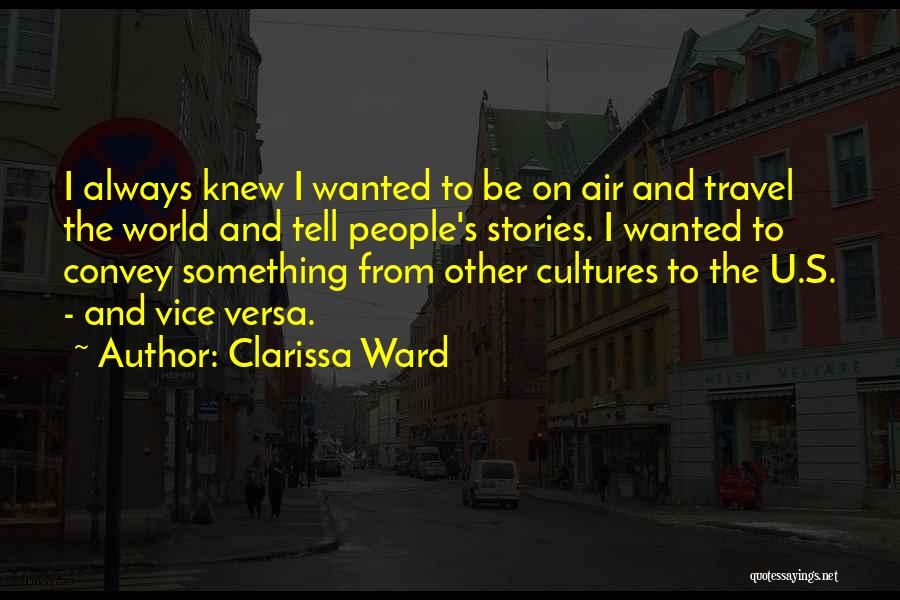 Clarissa Quotes By Clarissa Ward