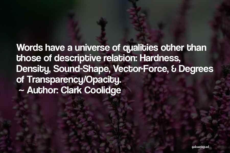 Clark Coolidge Quotes 1583122