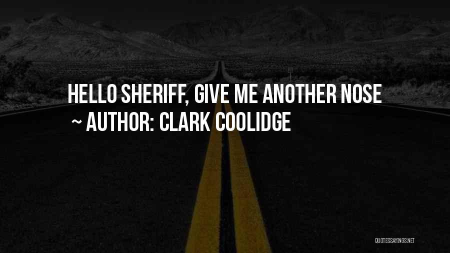 Clark Coolidge Quotes 1890238