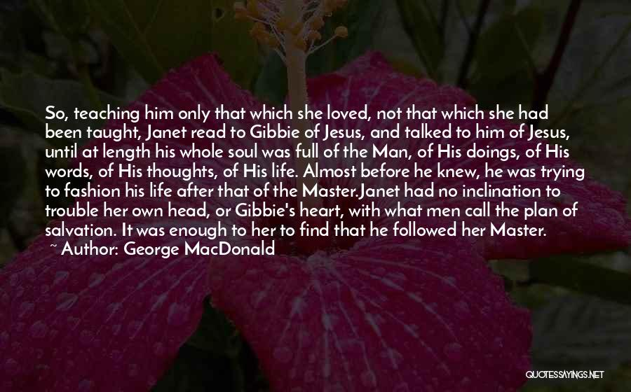 Classic Fashion Quotes By George MacDonald