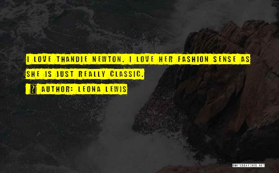 Classic Fashion Quotes By Leona Lewis