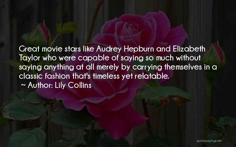 Classic Fashion Quotes By Lily Collins