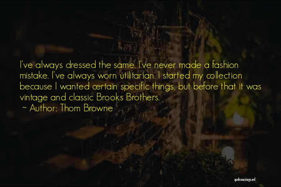 Classic Fashion Quotes By Thom Browne