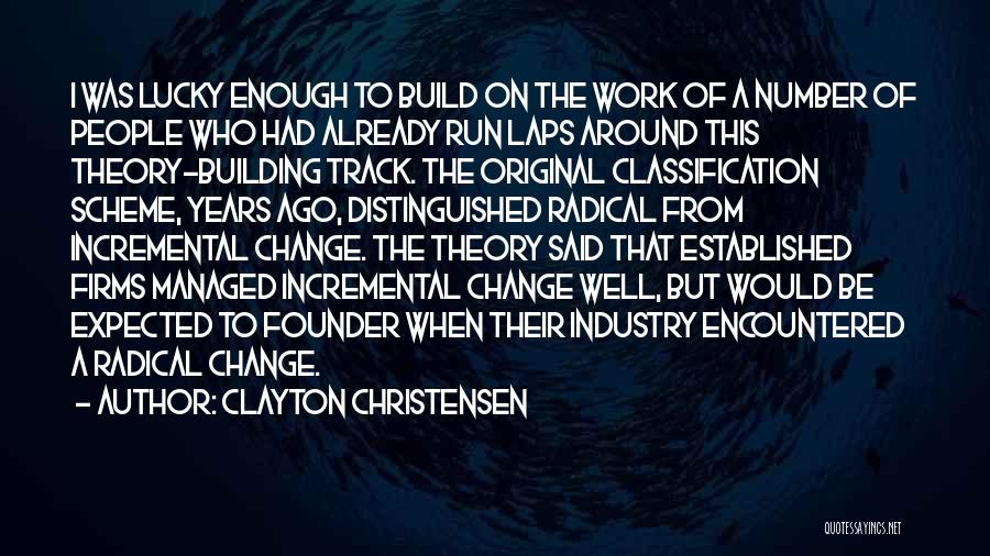 Classification Quotes By Clayton Christensen