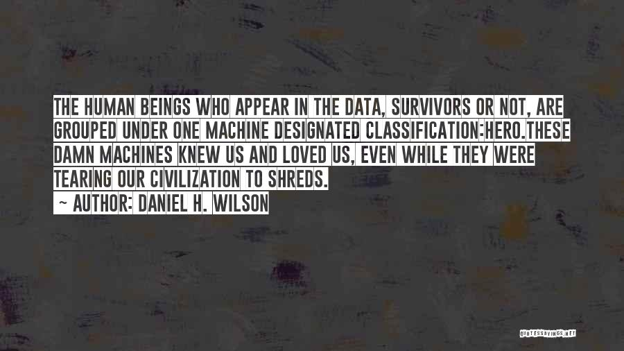 Classification Quotes By Daniel H. Wilson