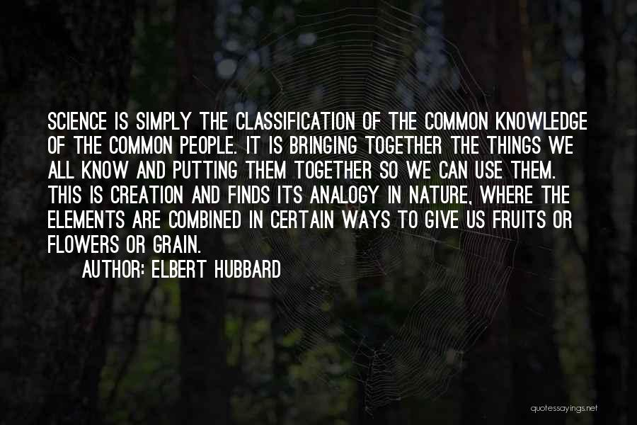 Classification Quotes By Elbert Hubbard