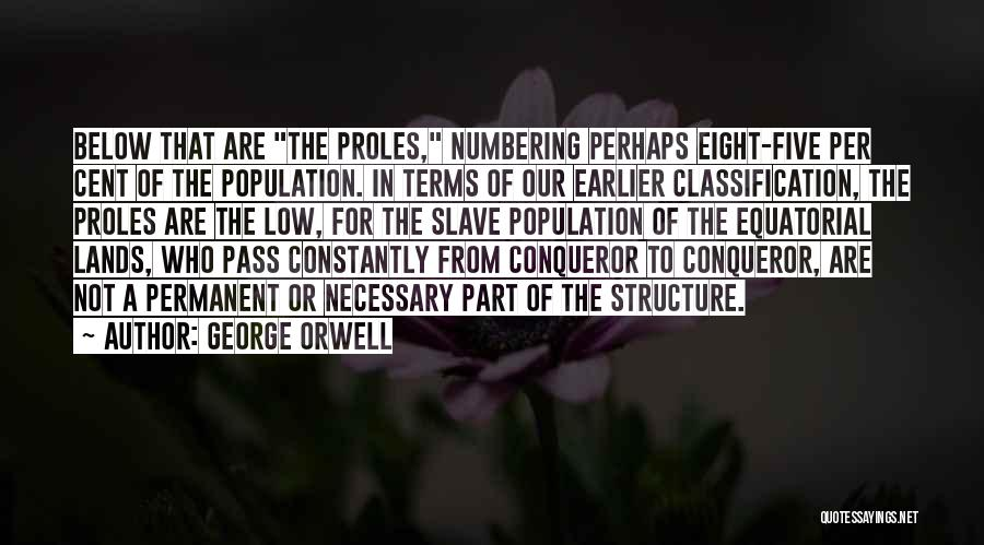 Classification Quotes By George Orwell