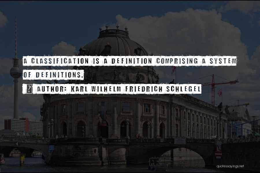 Classification Quotes By Karl Wilhelm Friedrich Schlegel