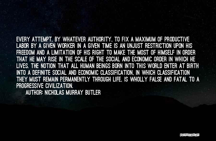 Classification Quotes By Nicholas Murray Butler