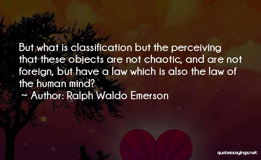 Classification Quotes By Ralph Waldo Emerson