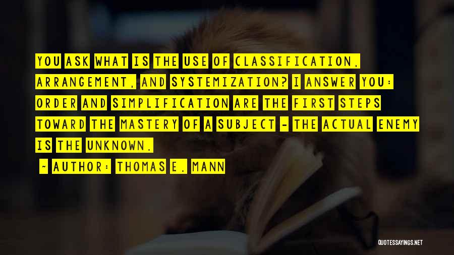 Classification Quotes By Thomas E. Mann