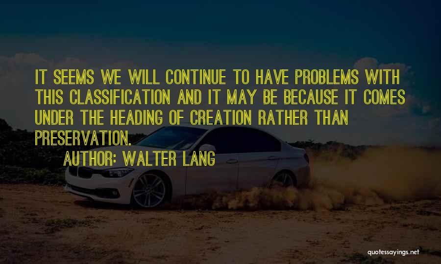 Classification Quotes By Walter Lang