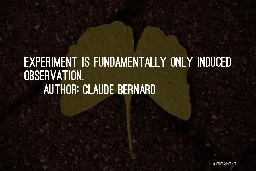 Claude Bernard Quotes 1222371