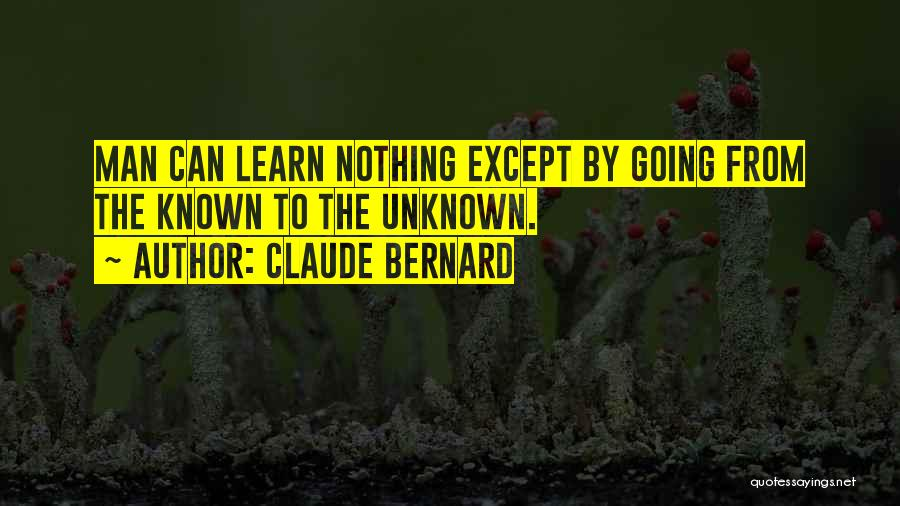 Claude Bernard Quotes 1470580