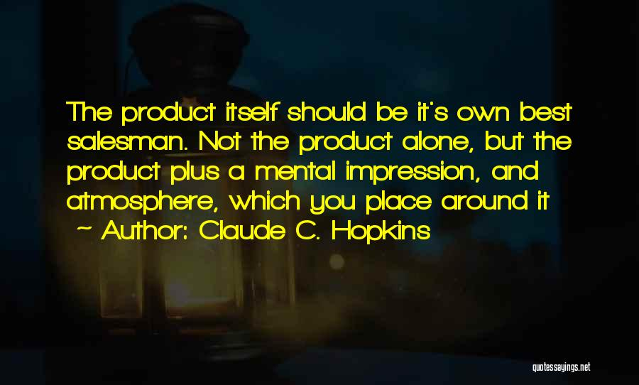 Claude C. Hopkins Quotes 1183772