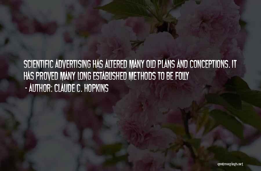 Claude C. Hopkins Quotes 179367