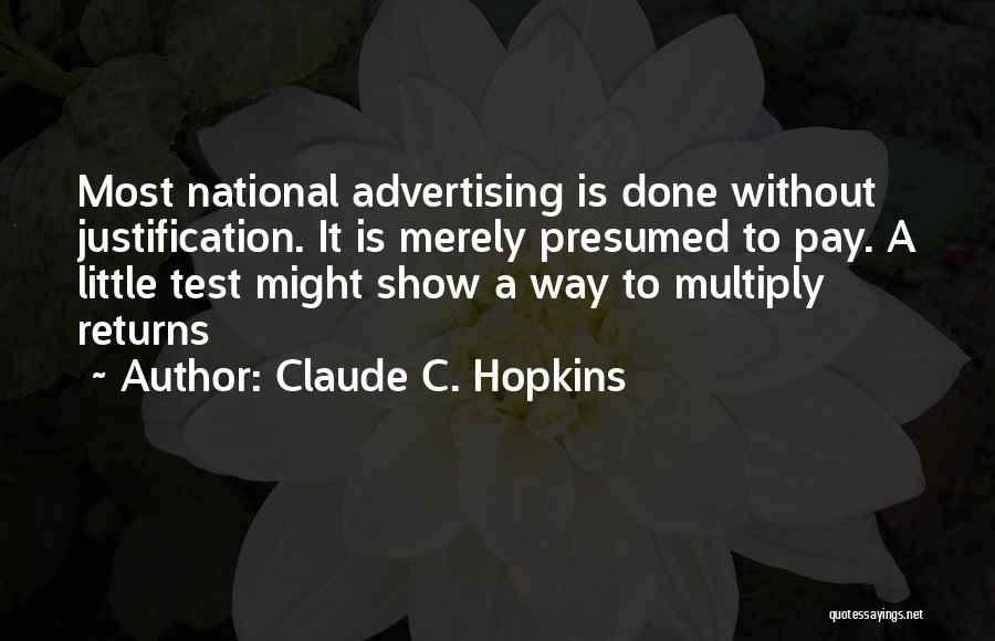 Claude C. Hopkins Quotes 1897839
