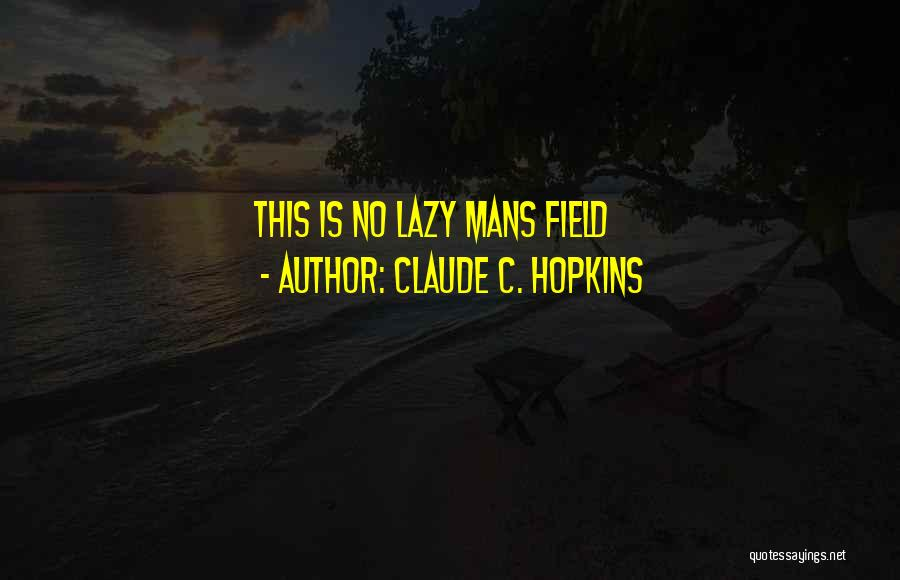 Claude C. Hopkins Quotes 2008116