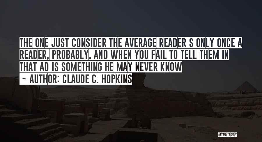 Claude C. Hopkins Quotes 2198011
