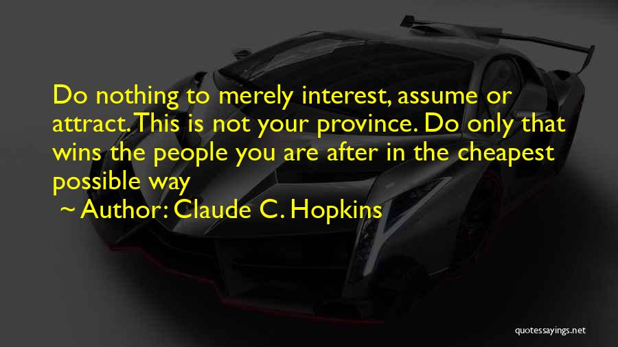 Claude C. Hopkins Quotes 464800