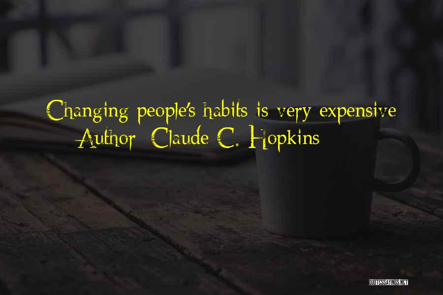 Claude C. Hopkins Quotes 500740