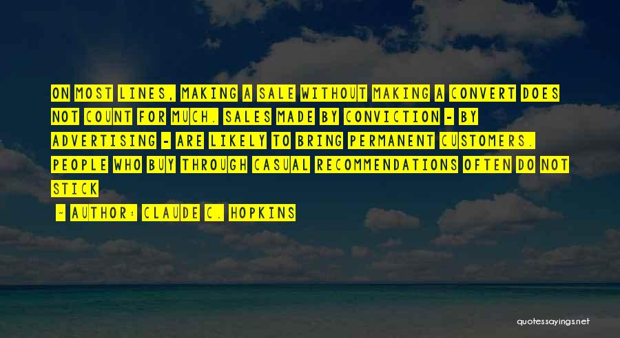 Claude C. Hopkins Quotes 679522
