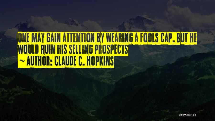Claude C. Hopkins Quotes 741038