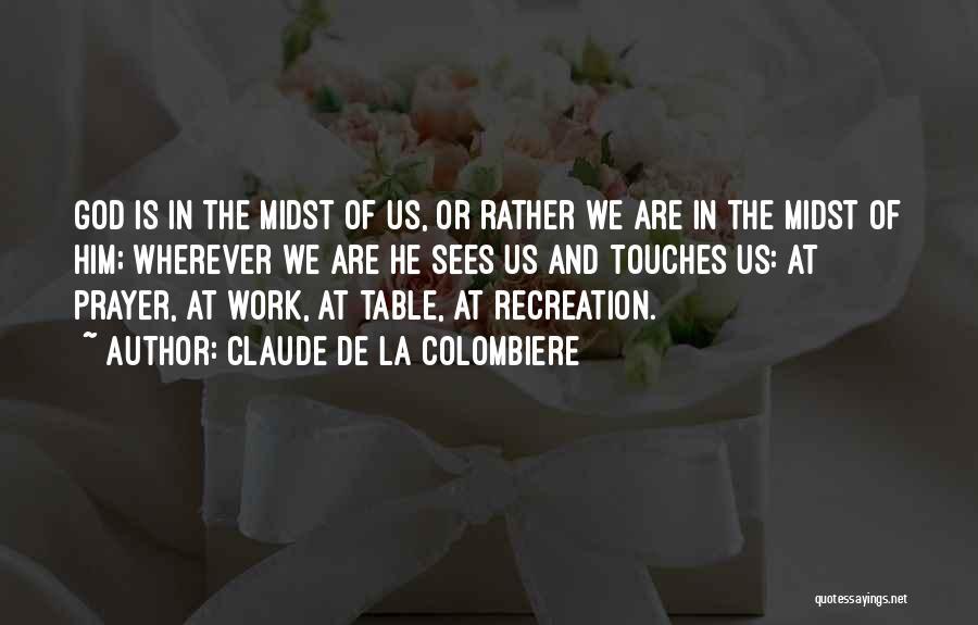 Claude De La Colombiere Quotes 1246500
