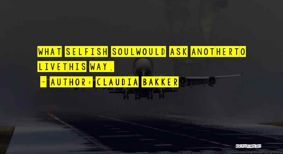 Claudia Bakker Quotes 1877921