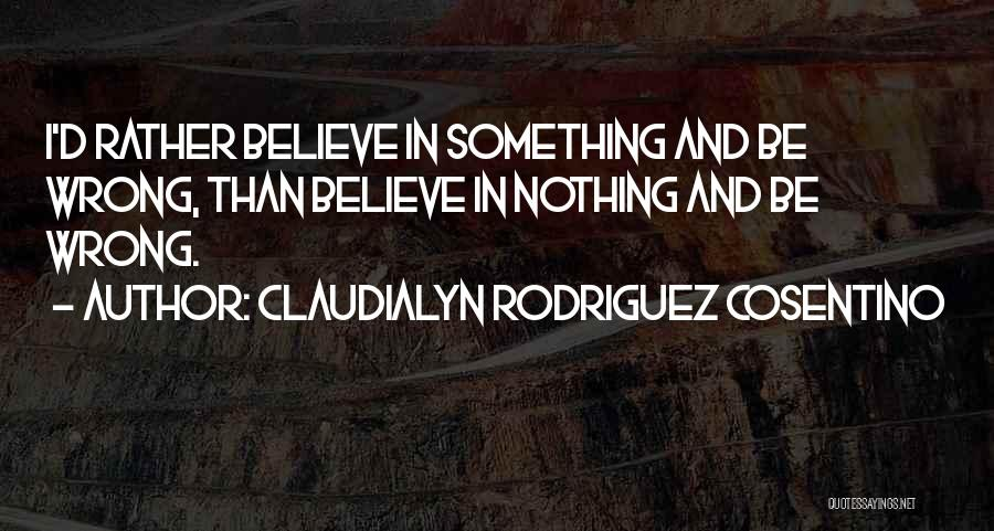 Claudialyn Rodriguez Cosentino Quotes 119147