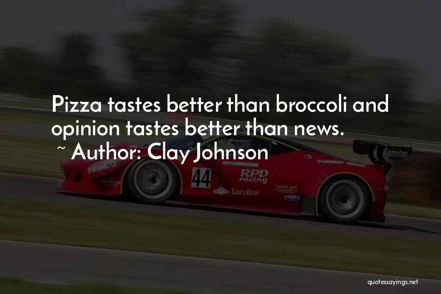 Clay Johnson Quotes 1217993