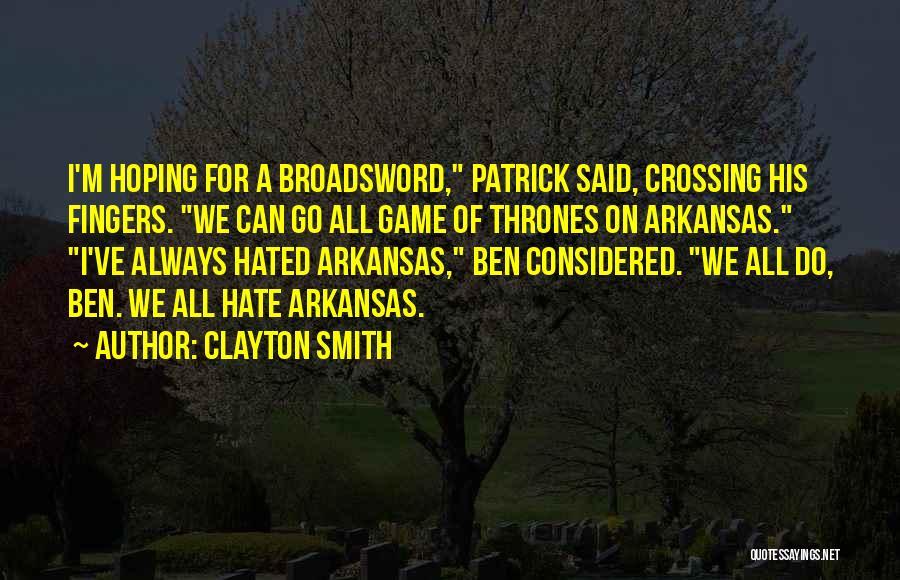 Clayton Smith Quotes 1302288