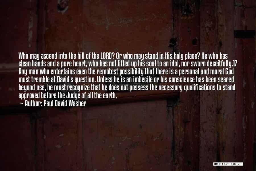 Clean Hands Pure Heart Quotes By Paul David Washer