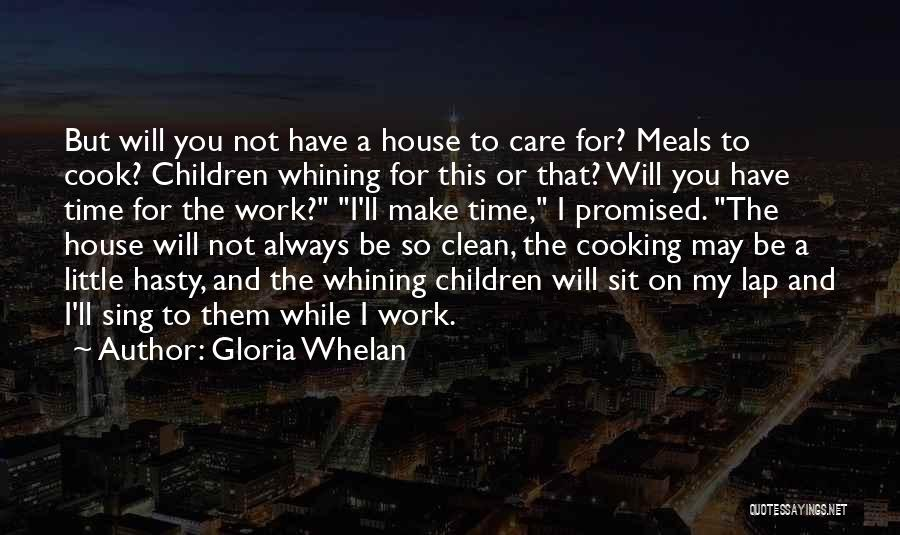 Clean House Mom Quotes By Gloria Whelan
