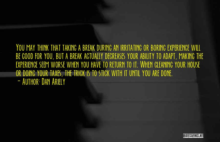 Cleaning The House Quotes By Dan Ariely