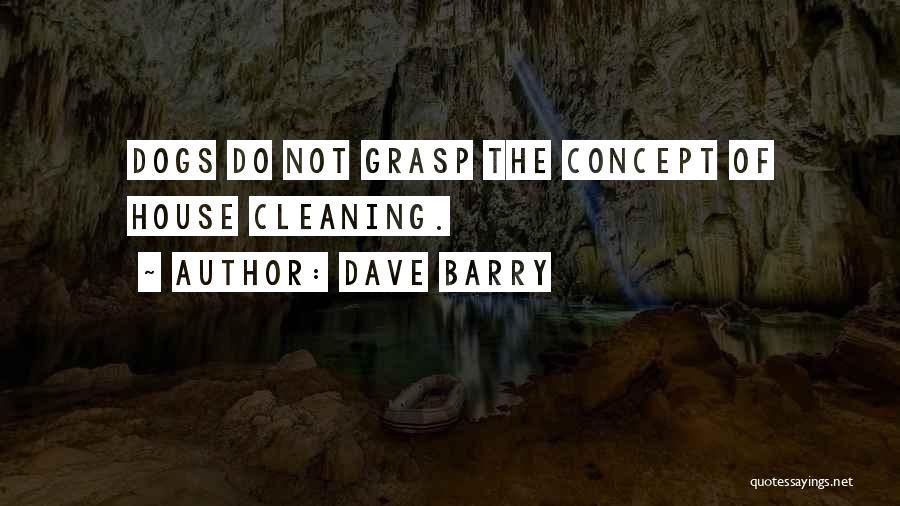 Cleaning The House Quotes By Dave Barry