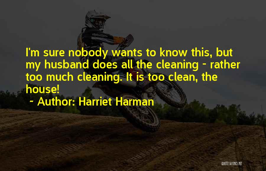 Cleaning The House Quotes By Harriet Harman