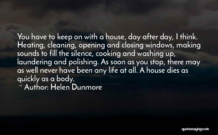Cleaning The House Quotes By Helen Dunmore