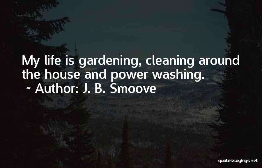 Cleaning The House Quotes By J. B. Smoove