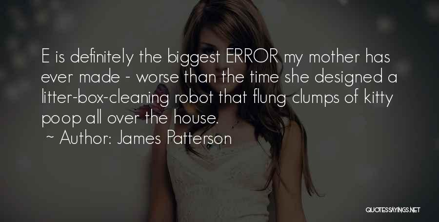Cleaning The House Quotes By James Patterson