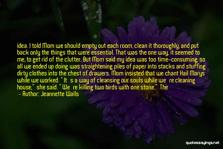 Cleaning The House Quotes By Jeannette Walls
