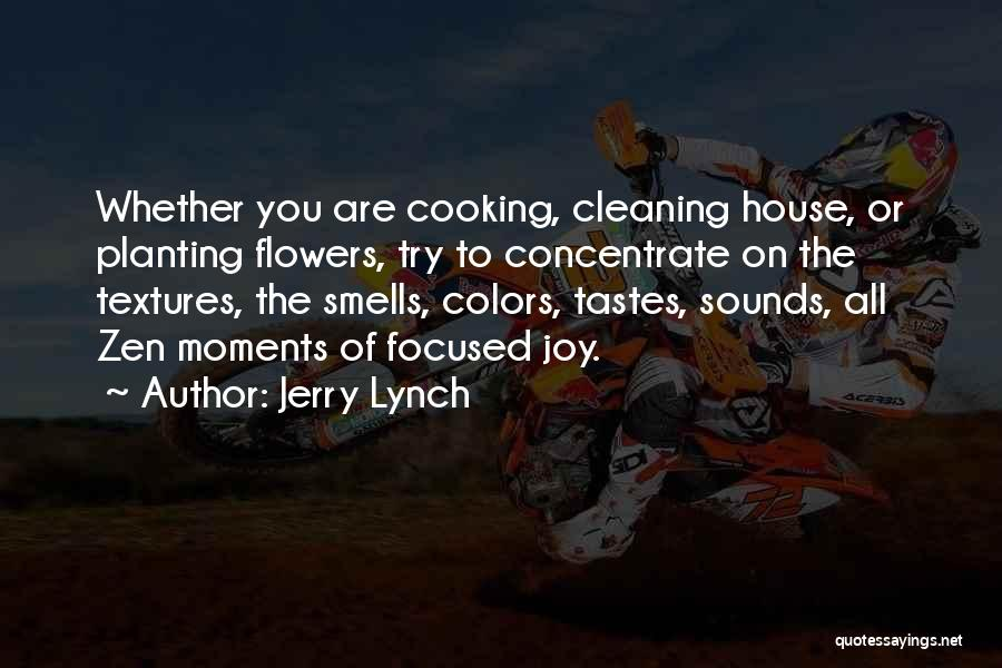 Cleaning The House Quotes By Jerry Lynch