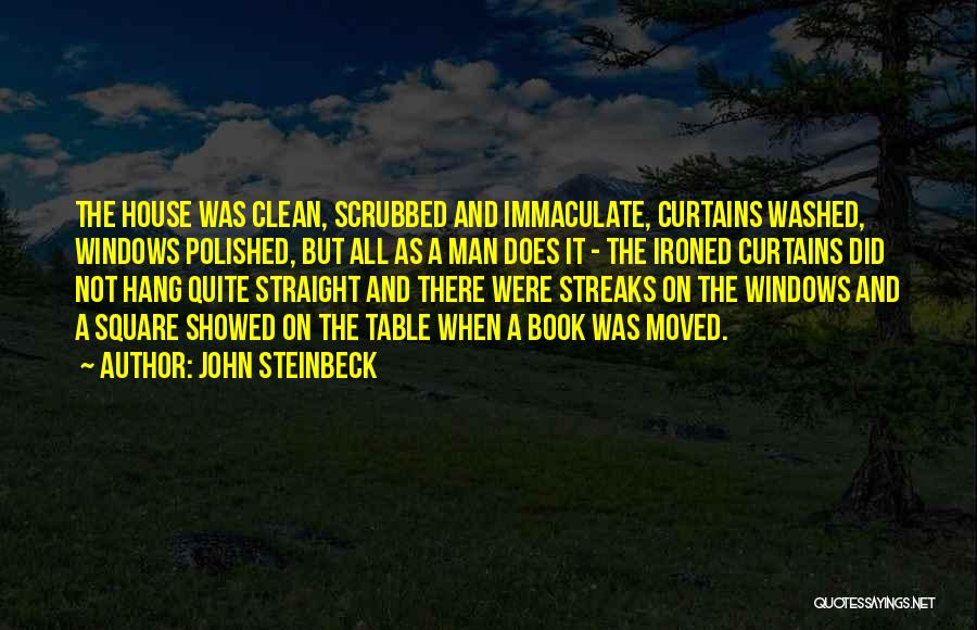 Cleaning The House Quotes By John Steinbeck